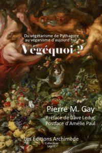 Végéquoi, végétarisme, végétalisme, véganisme